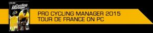 Pro Cycling Manager 2015 version complete gratuit