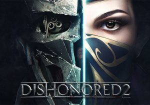 Dishonored II Version complète